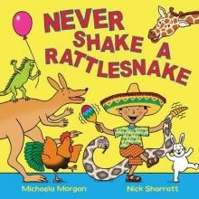 Morgan, Michaela Never Shake a Rattlesnake