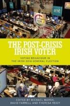 Michael Marsh,   David M. Farrell,   Theresa Reidy The Post-Crisis Irish Voter