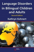 Kathryn Kohnert Language Disorders in Bilingual Children and Adults