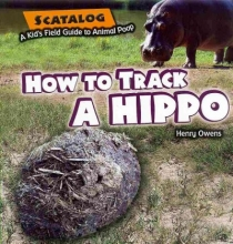 Owens, Henry How to Track a Hippo