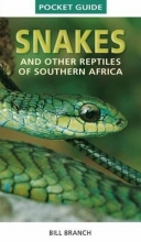 Bill Branch Snakes and Reptiles of Southern Africa