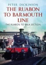 P. Dickinson The Ruabon to Barmouth Line
