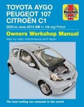 Peter T. Gill Toyota Aygo, Peugeot 107 & Citroen C1 Petrol (`05-June`14) 05 To 14