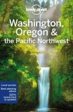 Planet Lonely, Washington, Oregon & the Pacific Northwest