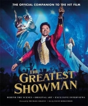 Bergstrom, Signe Greatest Showman - The Official Companion to the Hit Film