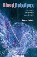 Pollock, Sharon Blood Relations and Other Plays (REV Ed)