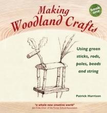 Patrick Harrison Making Woodland Crafts: Book one