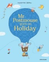 Dubuc, Marianne Mr Postmouse Goes on Holiday