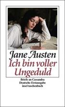Austen, Jane �Ich bin voller Ungeduld�