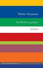 Neumann, Walter In Worten graben
