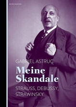 Astruc, Gabriel Meine Skandale