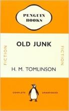 Old Junk - H.m. Tomlinson