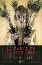 Ruiz, Pilar La danza de la serpienteThe Dance of the Serpent