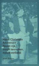 Hans Christian  Andersen Nooit rijk, nooit tevreden, nooit verliefd (POD)