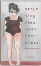Antjie  Krog Kleur komt nooit alleen