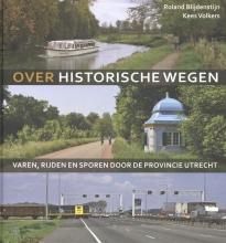 Kees Volkers Roland Blijdenstijn, Over historische wegen