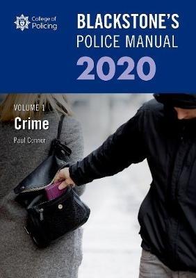 Paul (Police Training Consultant) Connor,Blackstone`s Police Manuals Volume 1: Crime 2020