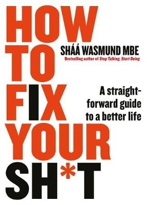 Shaa Wasmund,How to Fix Your Sh*t