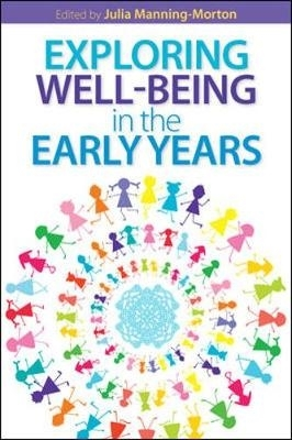Julia Manning-Morton,Exploring Wellbeing in the Early Years