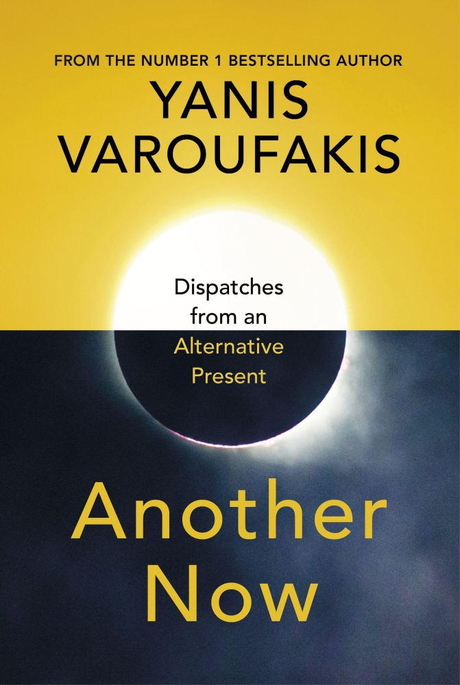 Yanis Varoufakis,Another Now