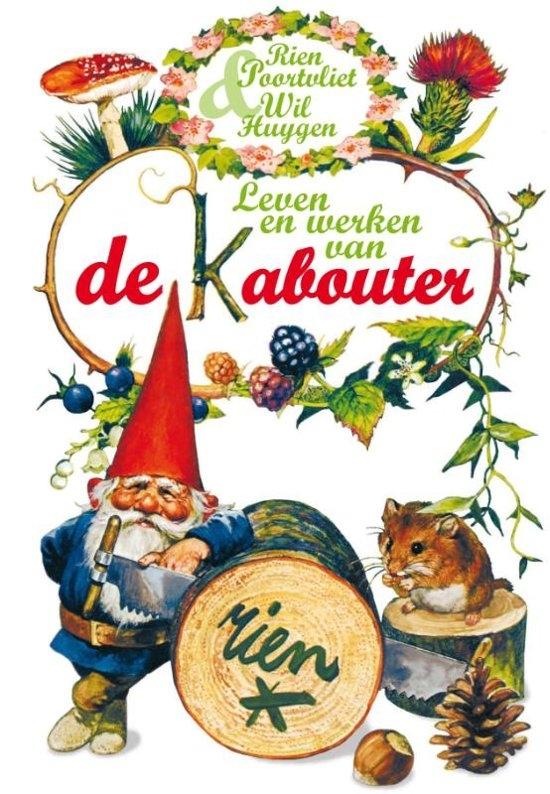 Wil Huygen, Rien Poortvliet,Leven en werken van de Kabouter