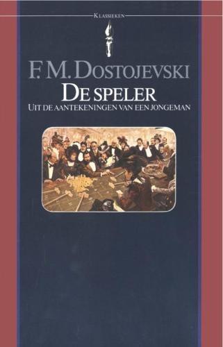 Fjodor Michajlovitsj Dostojevski,De speler
