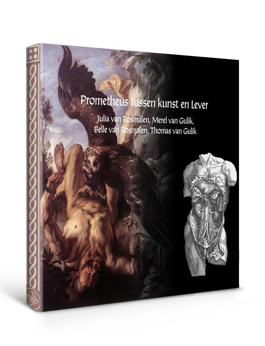 Julia van Rosmalen, Merel van Gulik, Belle van Rosmalen, Thomas van Gulik,Prometheus tussen kunst en lever