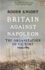 Knight, Roger, Britain Against Napoleon
