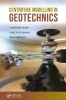 Christophe Gaudin,   Mark Randolph, Centrifuge Modelling in Geotechnics