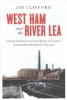 Clifford, Jim, West Ham and the River Lea