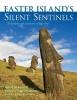 Treister, Kenneth,   Casanova, Patricia Vargas,   Cristino, Claudio, Easter Island`s Silent Sentinels