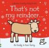 Rachel Wells, Fiona Watt &, That`s Not My Reindeer