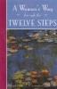 Stephanie S. Covington, A Woman`s Way Through the Twelve Steps