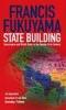 Francis Fukuyama, State Building