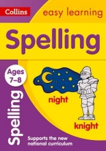 Collins Easy Learning,   Sarah Lindsay,   Rachel Grant Spelling Ages 7-8: New Edition