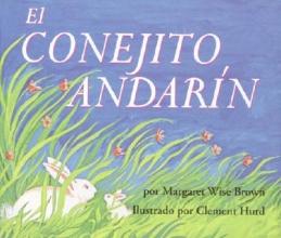 Brown, Margaret Wise,   Marcuse, Aida E. El conejito andarin The Runaway Bunny