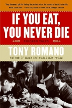 Romano, Tony If You Eat, You Never Die