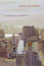 Ashbery, John A Worldly Country