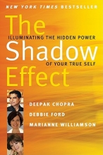 Deepak, M.D. Chopra,   Marianne Williamson,   Debbie Ford The Shadow Effect