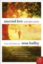 Hadley, Tessa Married Love And Other Stories
