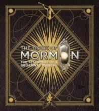 Parker, Trey,   Lopez, Robert,   Stone, Matt The Book of Mormon