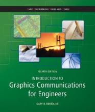 Bertoline, Gary Robert Introduction to Graphics Communications for Engineers