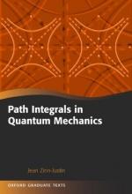 Jean (Head of Dapnia/DSM/CEA-Saclay, France) Zinn-Justin Path Integrals in Quantum Mechanics