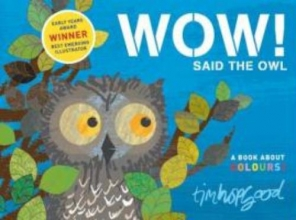 Hopgood, Tim WOW! Said the Owl