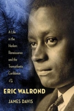 Davis, James Eric Walrond - A Life in the Harlem Renaissance and the Transatlantic Caribbean