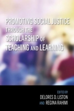 Delores D. Liston,   Regina Rahimi Promoting Social Justice through the Scholarship of Teaching and Learning