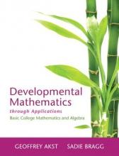Geoffrey Akst,   Sadie Bragg Developmental Mathematics through Applications