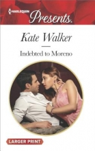 Walker, Kate Indebted to Moreno