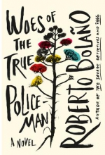 Bolano, Roberto Woes of the True Policeman