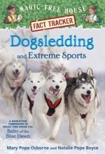 Osborne, Mary Pope,   Boyce, Natalie Pope Dogsledding and Extreme Sports